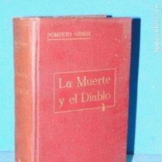 Libros antiguos: LA MUERTE Y EL DIABLO.(2 TOMOS EN UN VOL. OBRA COMPLETA).- POMPEYO GENER. Lote 95617047