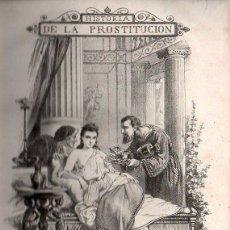 Libros antiguos: DUFOUR : HISTORIA DE LA PROSTITUCIÓN EN TODOS LOS PUEBLOS DEL MUNDO TOMO I (PONS, 1870) CON GRABADOS. Lote 95620091