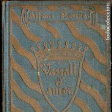 Libros antiguos: ALFONS ROURE : VASSALL D' AMOR - VIDA TURMENTADA DE RAMON BERENGUER IV (1924) CATALÁN. Lote 95623179