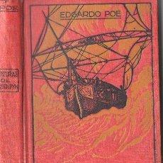 Libros antiguos: EDGARDO POE : AVENTURAS DE A. GORDON PYM (DOMENECH, C. 1920). Lote 95624863