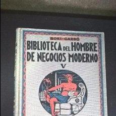 Libros antiguos: BIBLIOTECA DEL HOMBRE DE NEGOCIOS MODERNO V. JUAN REVOLTOS. BANCA, BOLSA Y CAMBIO. J MONTESO 1931.. Lote 95664023