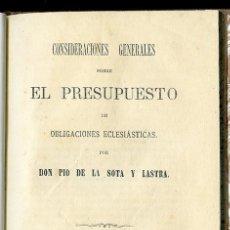 Libros antiguos: SOBRE EL PRESUPUESTO DE OBLIGACIONES ECLESIÁSTICAS, POR DON PÍO DE LA SOTA Y LASTRA. MADRID, 1872. Lote 95755947