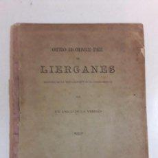 Libros antiguos: OTRO HOMBRE PEZ DE LIERGANES - TORRELAVEGA 1888. UNICO.. Lote 95801327