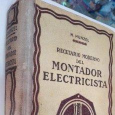 Libros antiguos: RECETARIO MODERNO DEL MONTADOR ELECTRICISTA, BARCELONA. Lote 95805591