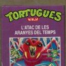 Libros antiguos: TORTUGUES NINJA - L'ATAC DE LES ARANYES DEL TEMPS - Nº 5 - MUNDOLIBRO - STELLA PASKINS - ROD VASS. Lote 95827891