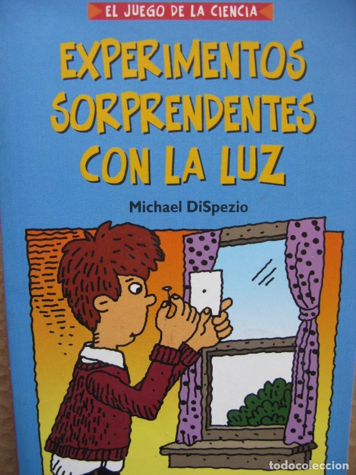 PPRLY - EL JUEGO DE LA CIENCIA. EXPERIMENTOS SORPRENDENTES CON LA LUZ. MICHAEL DISPEZIO. 2004. (Libros Antiguos, Raros y Curiosos - Literatura Infantil y Juvenil - Otros)