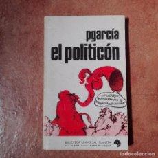 Libros antiguos: EL POLITICON P GARCÍA 1972. Lote 95867599