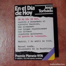 Libros antiguos: EN EL DÍA DE HOY JESÚS TORBADO PREMIO PLANETA 1976. Lote 95871059