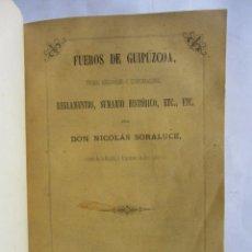 Libros antiguos: FUEROS DE GUIPUZCOA. TITULOS ADICIONALES Y CONSIDERACIONES. NICOLAS SORALUCE. MADRID 1866. Lote 95884023