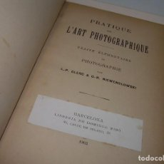 Libros antiguos: PRATIQUE DE L'ART PHOTOGRAPHIQUE.....LIBRO AÑO..1.902. Lote 95886559