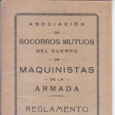 Libros antiguos: REGLAMENTO DE SOCORROS MUTUOS DE MAQUINISTAS DE LA ARMADA. CARTAGENA, 1927. MARINA. MURCIA. Lote 95926747