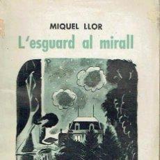 Libros antiguos: L'ESGUARD AL MIRALL. MIQUEL LLOR.. Lote 95930319