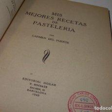 Libros antiguos: MIS MEJORES RECETAS DE PASTELERIA...AÑO 1.940. Lote 95966531