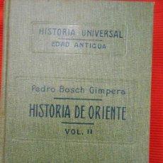 Libros antiguos: HISTORIA DE ORIENTE VOL I Y II-PEDRO BOCH GIMPERA. Lote 95982643