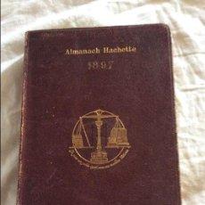 Libros antiguos: ALMANACH HACHETTE 1897. Lote 95994351