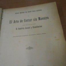 Libros antiguos: NUEVO METODO DE CORTE PARA SASTRES O EL ARTE DE CORTAR SIN MAESTRO BARCELONA 1895. Lote 96016275