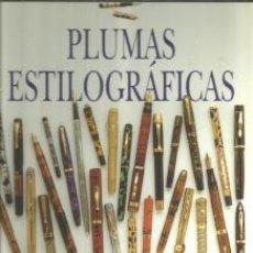 Libros antiguos: PLUMAS ESTILOGRÁFICAS: GUÍA DEL COLECCIONISTA – JONATHAN STEINBERG. Lote 96043403