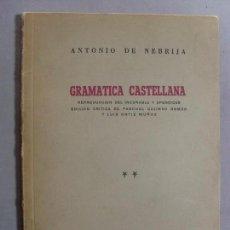 Libros antiguos: GRAMÁTICA CASTELLANA VOLUMEN II / ANTONIO DE NEBRIJA / 1945. Lote 96048007