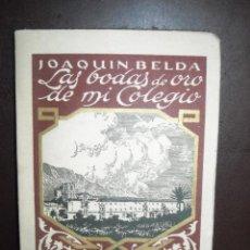 Libros antiguos: LAS BODAS DE ORO DE MI COLEGIO. Lote 96067883