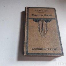 Libros antiguos: NOVELA...PASO A PASO....P. ALBERTO RISCO....1920.... Lote 96070767