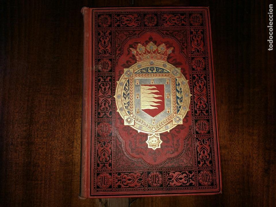 VALLADOLID, PALENCIA Y ZAMORA. ESPAÑA, SUS MONUMENTOS Y ARTES, NATURALEZA E HISTORIA. 1885 (Libros Antiguos, Raros y Curiosos - Historia - Otros)