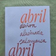 Libros antiguos: ABRIL DERIVA ALUCINADA SALAMANCA. ABRIL OCTUBRE 2013. LUXEMBURGO. Lote 96094855