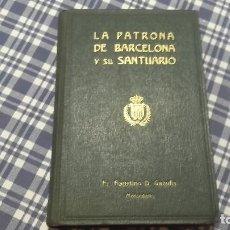 Libros antiguos: LA PATRONA DE BARCELONA Y SU SANTUARIO FAUSTINO D. GAZULLA. Lote 96097963