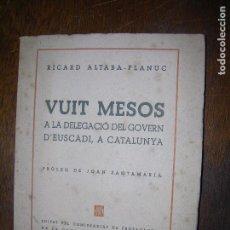 Libros antiguos: (F.1) VUIT MESOS PER RICARD ALTABA-PLANUC CATALÁ. Lote 96101863