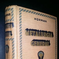 Libros antiguos: TRATADO DE METALURGIA GENERAL / H.O. HOFMAN / 1935. Lote 96113503