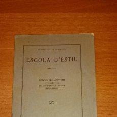 Libros antiguos: LIBRE ESCOLA D´Ñ ESTIU ANY 1931 GENERALITAT DE CATALUNYA RESUMS DE L´ANY 1930 CONSELL DE CULTURA BA. Lote 96129183