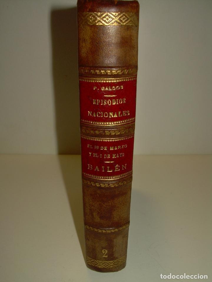 Libros antiguos: LIBRO TAPAS DE PIEL.EPISODIOS NACIONALES.DEL 19 DE MARZO AL 2 DE MAYO. Y BAILEN.EN EL MISMO TOMO. - Foto 3 - 96172263
