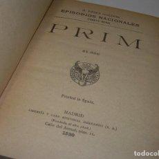 Libros antiguos: LIBRO TAPAS DE PIEL.EPISODIOS NACIONALES..PRIM Y LA DE LOS TRISTES DESTINOS. DOS OBRAS EN MISMO TOMO. Lote 96174103