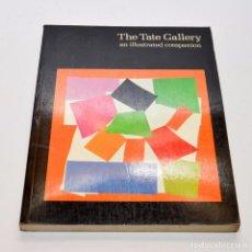 Libros antiguos: THE TATE GALLERY , AN ILUSTRED COMPANION 1983 ED. INGLESA. Lote 96174895