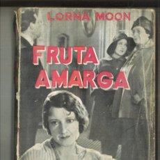 Libros antiguos: FRUTA AMARGA. LORNA MOON. Lote 96209999