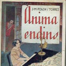 Libros antiguos: ÀNIMA ENDINS. JOSEP Mª FOLCH I TORRES.. Lote 96212215