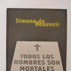 Libros antiguos: TODOS LOS HOMBRES SON MORTALES. SIMONE DE BEAUVOIR. Lote 96214103