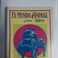 Libros antiguos: EL MUNDO ANIMAL PARA NIÑOS. RAMON SOPENA. Lote 96237835