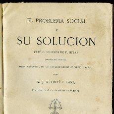 Libros antiguos: EL PROBLEMA SOCIAL Y SU SOLUCIÓN. 3 DISCURSOS DE F. HITZE. MADRID 1880. 474 PÁGINAS. Lote 96245823