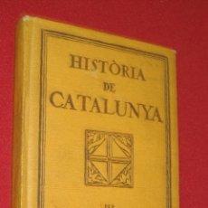 Libros antiguos: HISTORIA DE CATALUNYA - FERRAN SOLDEVILA - SEGONA EDICIO 1932. Lote 96252403