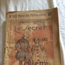 Libros antiguos: 109 ROMANS POPULAIRES, LE SECRET DE JOLIETTE.. Lote 96254035