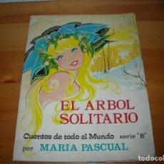 Libros antiguos: EL ARBOL SOLITARIO -CUENTOS TODO EL MUNDO - ILUS. MARIA PASCUAL - 1975 - SERIE B. Lote 96262455