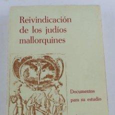 Libros antiguos: ANTIGUO LIBRO REIVINDICACIÓN DE LOS JUDÍOS MALLORQUINES (DOCUMENTOS PARA SU ESTUDIO). VOLUMEN I. AÑO. Lote 96293359