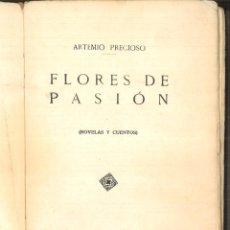 Libros antiguos: FLORES DE PASIÓN. ARTEMIO PRECIOSO. Lote 96297259