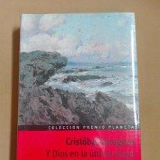 Libros antiguos: Y DIOS EN LA ÚLTIMA PLAYA CRISTÓBAL ZARAGOZA PREMIO PLANETA 1981 NUEVO PRECINTADO. Lote 96355783