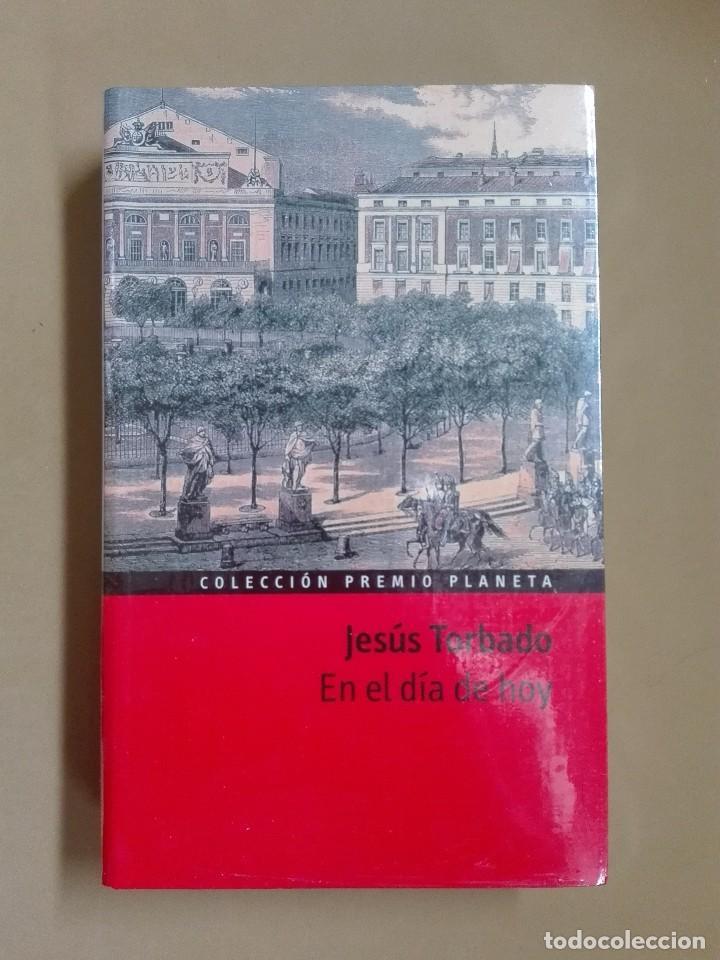 EN EL DÍA DE HOY JESÚS TORBADO PREMIO PLANETA 1976 NUEVO PRECINTADO (Libros antiguos (hasta 1936), raros y curiosos - Literatura - Narrativa - Otros)
