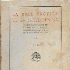 Libros antiguos: LA BASE TROFICA DE LA INTELIGENCIA / RAMON TURRO. MADRID, 1918. 20X13CM. 139 P.. Lote 96446019