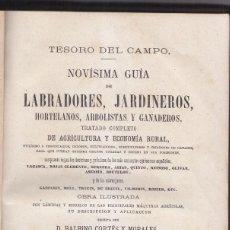 Libros antiguos: BALBINO CORTÉS Y MORALES: TESORO DEL CAMPO. GUÍA DE LABRADORES, JARDINEROS, GANADEROS. MADRID 1872. Lote 96449639