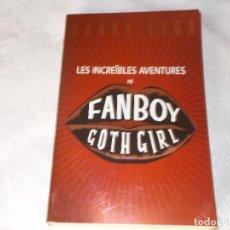 Libros antiguos: LES INCREÏBLES AVENTURES DE FANBOY GOTH GIRL. Lote 96483647