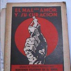 Libros antiguos: EL MAL DEL AMOR Y SU CURACIÓN.1926. DR. DE RADWAN PRAGLOWSKI. EDITADO EN MEXICO.. Lote 96510091