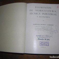 Libros antiguos: (F.1) ELEMENTOS DE AGRICULTURA, TÉCNICA INDUSTRIAL Y ECONOMÍA AÑO 1935. Lote 96527415